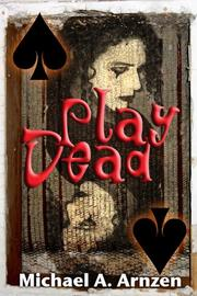 Cover of: Play Dead | Michael A. Arnzen