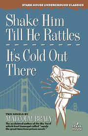 Cover of: Shake Him Till He Rattles / It's Cold Out There by Malcolm Braly