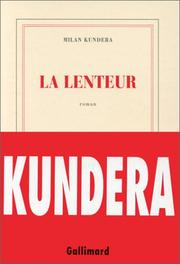 Cover of: La Lenteur by Milan Kundera