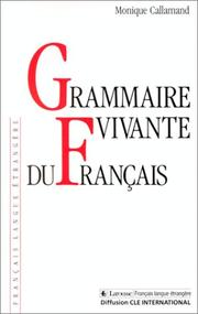 Cover of: Grammaire vivante du franc ʹais | Monique Callamand
