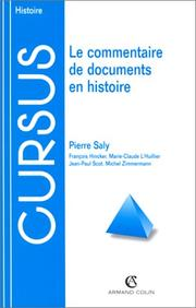 Cover of: Le commentaire de documents en histoire | Pierre Saly