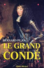Cover of: Le grand Condé | Bernard Pujo