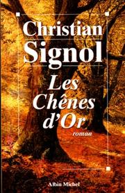 Cover of: Les chênes d'or | Christian Signol