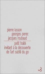 Cover of: Petit traité invitant à la découverte de l'art subtil du go by Georges Perec