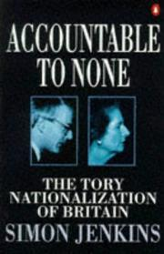 Cover of: Accountable to none | Jenkins, Simon.