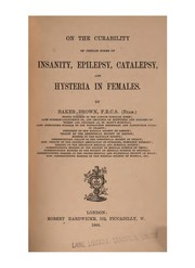 On the curability of certain forms of insanity, epilepsy, catalepsy, and hysteria in females