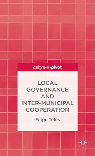 Local Governance and Intermunicipal Cooperation by F. Teles