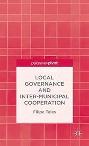 Cover of: Local Governance and Intermunicipal Cooperation | F. Teles