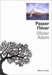 Cover of: Passer l'hiver by Olivier Adam